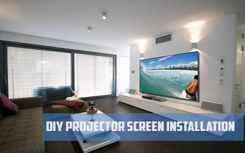 DIY Projector Screen Installation? Beginner\'s Guide (updated 2018)